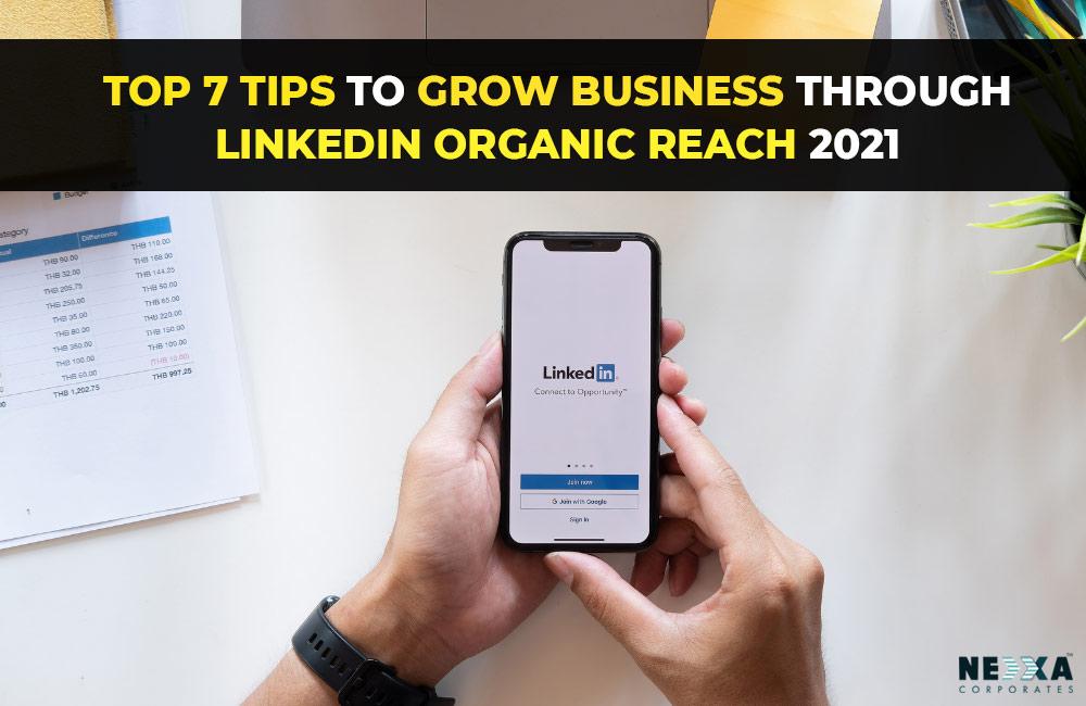 Top-7-tips-to-grow-business-through-LinkedIn-organic-reach-2021